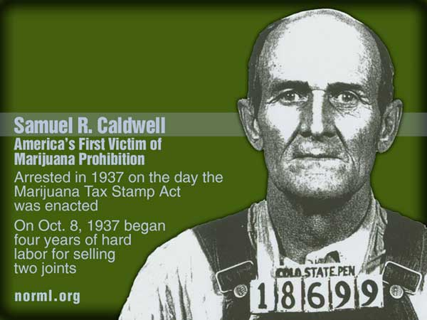Samuel T. Caldwell - America's First Victim of Marijuana Prohibition,  Arrested 1937