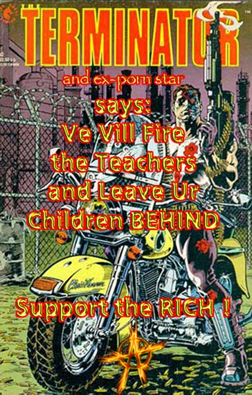 EduTerminator says, Ve Vill Fire the Teachers and Leave Ur Children Behind