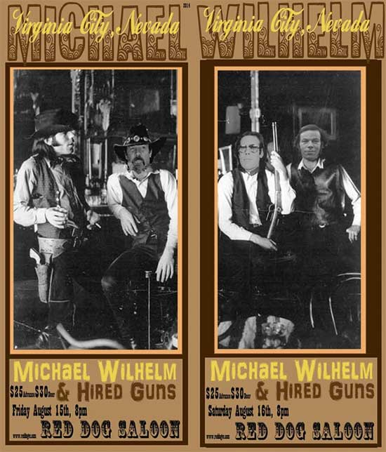 Michael Wilhelm & Hired Guns ~ Red Dog Saloon ~ Virginia City, Nevada ~ August 15 and 16, 2014 ~ 8 PM