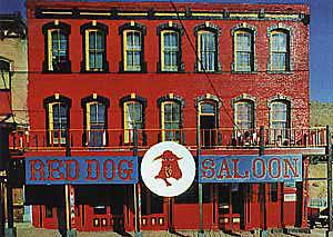 Red Dog Saloon photo front of building thanks to Mike Wilhelm