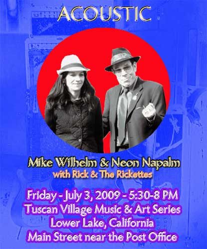 Mike Wilhelm, Neon Napalm, with Rick and the Rickettes - Tuscan Village Friday, July 3, 2009, 5:30-8 PM