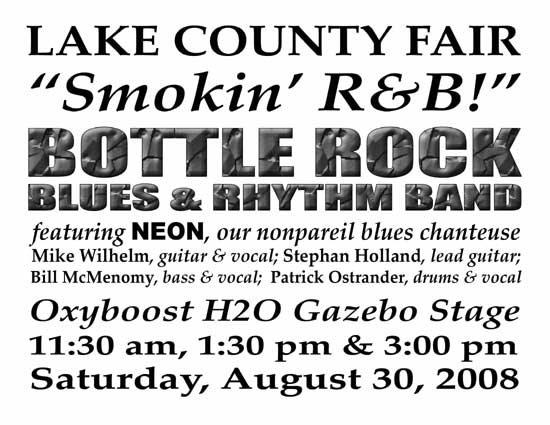 Bottle Rock Blues & Rhythm Band - Lake County Fair - Lakeport, CA - Saturday, August 28th - 11:30 AM - 1:30 PM - 3 P
