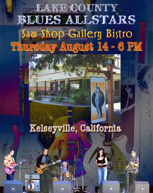 Lake County Blues Allstars - Kelseyville, CA - August 14th - 6 PM