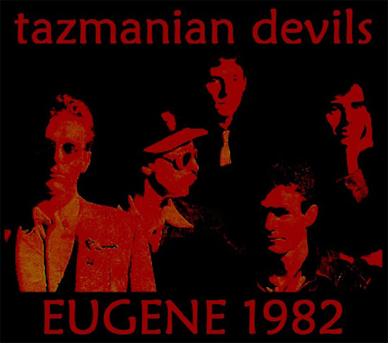 The Tazmanian Devils, Eugene, Oregon, 1982