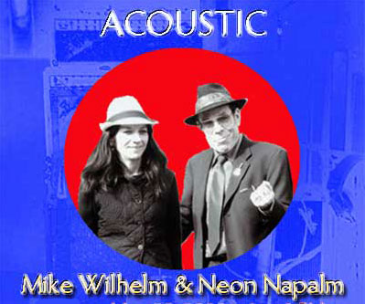 Mike Wilhelm and Neon Knepalm