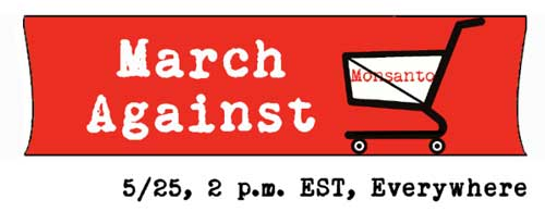 March Against Monsanto, Saturday, May 25, 2013
