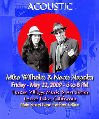 Mike Wilhelm and Neon Napalm Acoustic in Lower Lake, California, May 22, 2009 - 6-8 PM