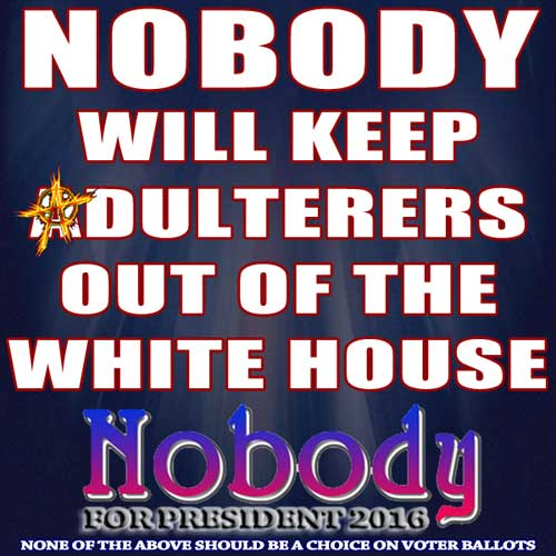 Nobody will keep adulterers out of the white house