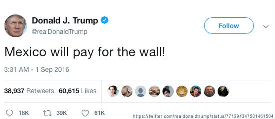 POTUS says, Mexico will pay for the wall!